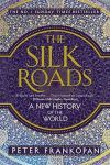 THE SILK ROADS. A NEW HISTORY OF THE WORLD.