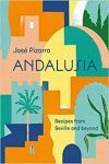 ANDALUSIA  Recipes from Seville and beyond