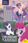 MY LITTLE PONY. THE MOVIE. LIBRO PARA COLOREAR CON CERAS. COMPAÑEROS DE AVENTURA