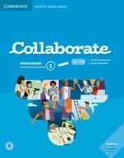 COLLABORATE ENGLISH FOR SPANISH SPEAKERS. WORKBOOK WITH PRACTICE EXTRA AND COLLA