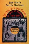 EL JAZZ EN ESPAÑA 1919-1996. DEL FOX-TROT AL JAZZ FLAMENCO