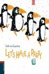 LET´S HAVE A PARTY