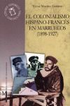 EL COLONIALISMO HISPANO-FRANCES EN MARRUECOS  (1898-1927)
