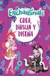 ENCHANTIMALS. CREA, DIBUJA Y DISEÑA