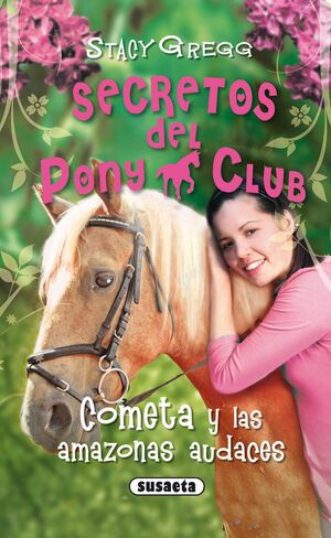 COMETA Y LAS AMAZONAS AUDACES   SECRETOS DE PONY CLUB 4