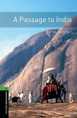 OXFORD BOOKWORMS 6. A PASSAGE TO INDIA