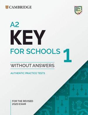 A2 KEY FOR SCHOOLS 1 FOR REVISED EXAM FROM 2020. STUDENT´S BOOK WITHOUT ANSWERS