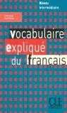 VOCABULAIRE EXPLIQUE DU FRANCAIS INTERMEDIARE ( LIBRO)