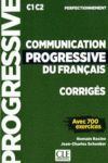 COMMUNICATION PROGRESSIVE DU FRANÇAIS PERFECTIONNEMENT C1-C2 CORRIGES