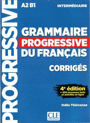 GRAMMAIRE PROGRESSIVE INTERMÉDIAIRE - CORRIGÉS - 4E ED..A2 B1