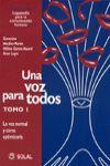 UNA VOZ PARA TODOS. TOMO 1º LA VOZ NORMAL  (ESPAÑOL)