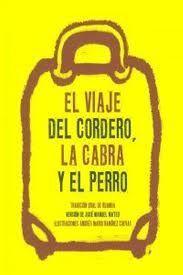 EL VIAJE DEL CORDERO, LA CABRA Y EL PERRO