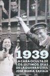 1939. LA CARA OCULTA DE LOS ULTIMOS DIAS