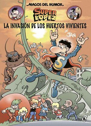 LA INVASIÓN DE LOS HUERTOS VIVIENTES (MAGOS DEL HUMOR SUPERLÓPEZ 206)
