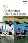 ADOLESCENTES. QUIEN AMA EDUCA
