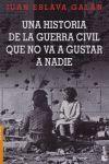 UNA HISTORIA DE LA  GUERRA CIVIL QUE NO VA A GUSTAR A NADIE (NF)