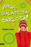 ¡ERES GALACTICA, CARLOTA!