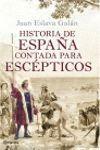 HISTORIA DE ESPAÑA CONTADA PARA ESCEPTICOS (NUEVA