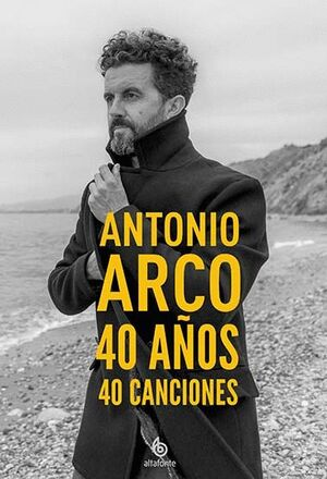 ANTONIO ARCO 40 AÑOS, 40 CANCIONES (INCLUYE 2 CDS)