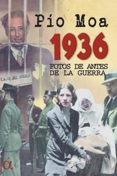 1936 FOTOS DE ANTES DE UNA GUERRA