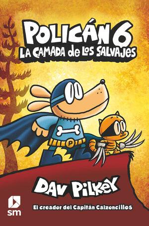 POLICÁN 6: LA CAMADA DE LOS SALVAJES