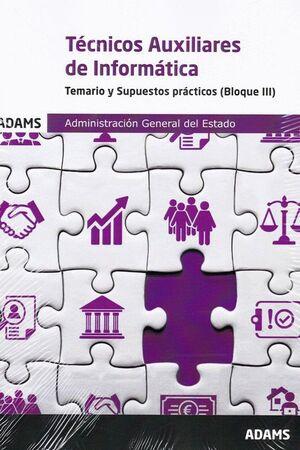 TEMARIO Y SUPUESTOS PRACTICOS BLOQUE III TECNICOS AUXILIARES DE INFORMATICA