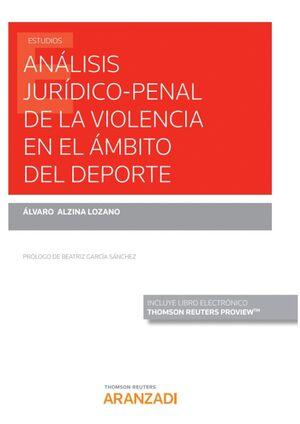 ANÁLISIS JURÍDICO-PENAL DE LA VIOLENCIA EN EL ÁMBITO DEL DEPORTE