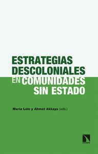 ESTRATEGIAS DESCOLONIALES EN COMUNIDADES SIN ESTADO