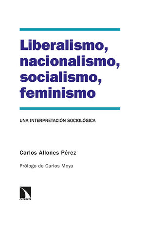 LIBERALISMO, NACIONALISMO, SOCIALISMO, FEMINISMO