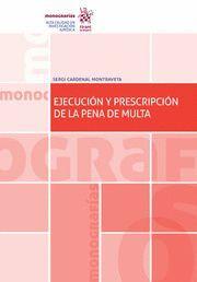 EJECUCIÓN Y PRESCRIPCIÓN DE LA PENA DE MULTA