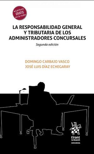 LA RESPONSABILIDAD GENERAL Y TRIBUTARIA DE LOS ADMINISTRADORES CONCURSALES