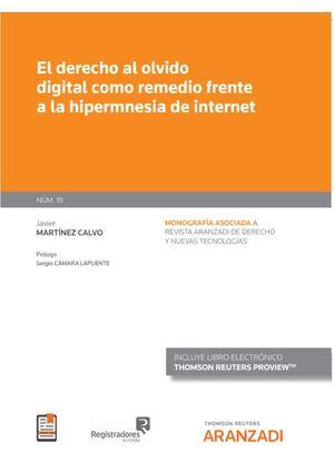EL DERECHO AL OLVIDO DIGITAL COMO REMEDIO FRENTE A LA HIPERMNESIA DE INTERNET (P