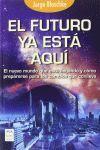 EL FUTURO YA ESTA AQUI
