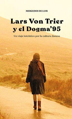 LARS VON TRIER Y EL DOGMA 95
