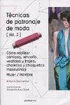 TECNICAS DE PATRONAJE DE MODA - VOL. 2 - COMO REALIZAR CAMISAS, LENCERIA, VESTIDOS Y TRAJES, CHALECOS Y CHAQUETAS MASCULINAS