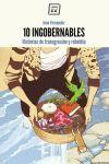 10 INGOBERNABLES. HISTORIAS DE TRANSGRESION Y REBELDIA