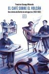 EL CAFE SOBRE EL VOLCAN. UNA CRONICA DEL BERLIN DE ENTREGUERRAS (1922-1933)