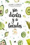 SIN DIENTES Y A BOCADOS.