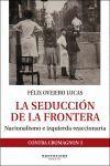 LA SEDUCCION DE LA FRONTERA. NACIONALISMO E IZQUIERDA REACCIONARIA