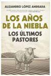 LOS AÑOS DE LA NIEBLA. LOS ULTIMOS PASTORES