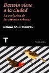 DARWIN VIENE A LA CIUDAD. LA EVOLUCION DE LAS ESPECIES URBANAS