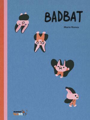 BAD BAT