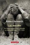 LOS VENCIDOS. POR QUÉ LA PRIMERA GUERRA MUNDIAL NO CONCLUYÓ DEL TODO, 1917-1923 (R)