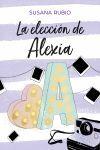 LA ELECCIÓN DE ALEXIA ( SAGA ALEXIA 3 )