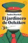 EL JARDINERO DE OCHÁKOV.
