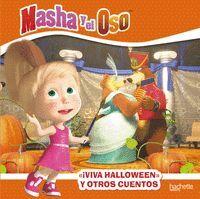IVIVA HALLOWEN! Y OTROS CUENTOS. MASHA Y EL OSO