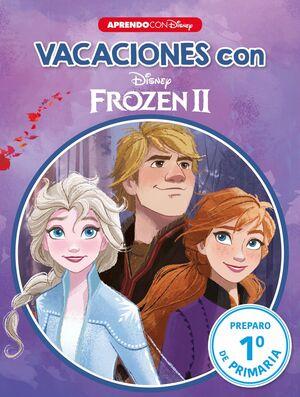 VACACIONES CON FROZEN II (LIBRO EDUCATIVO DISNEY CON ACTIVIDADES)               PREPARO... 1ª