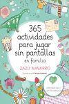 365 ACTIVIDADES PARA JUGAR SIN PANTALLAS EN FAMILIA