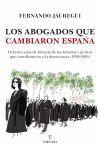 LOS ABOGADOS QUE CAMBIARON ESPAÑA. 80 AÑOS DE HISTORIA DE LOS LETRADOS Y JURISTAS QUE CONTRIBUYERON A LA DEMOCRACIA (1939-2019)