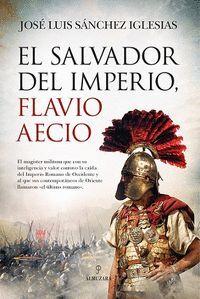 SALVADOR DEL IMPERIO, FLAVIO AECIO, EL